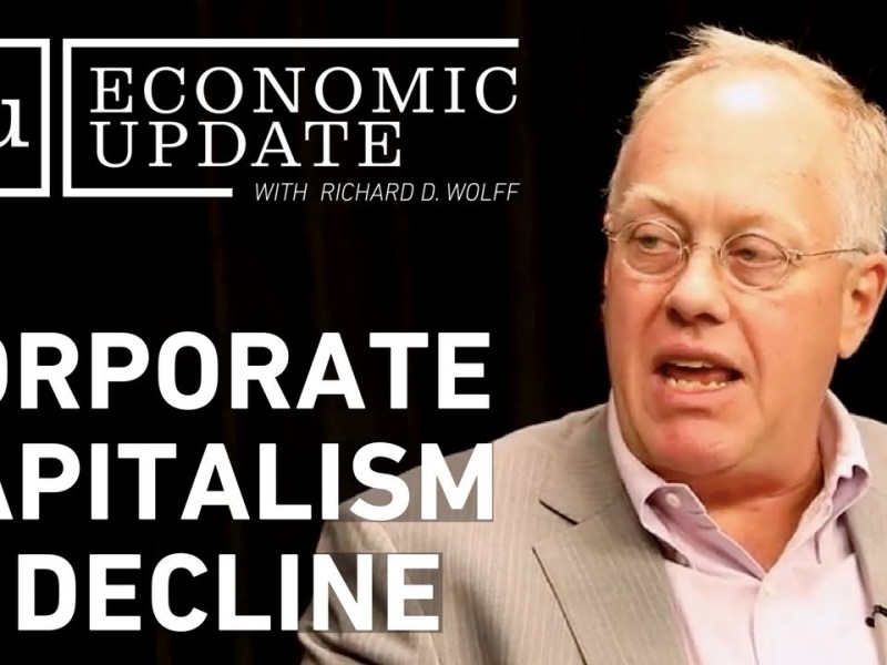 Economic Update: Corporate Capitalism in Decline