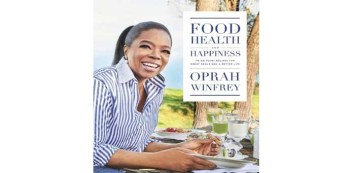 Food, Health, and Happiness By Oprah Winfrey Review