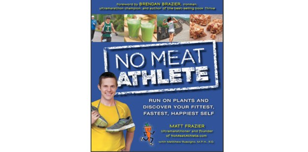 The No Meat Athlete By Matt Frazier Review