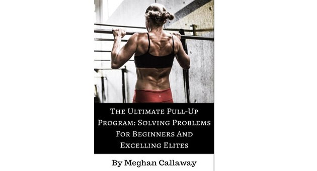 The Ultimate Pull Up Program By Meghan Callaway Review