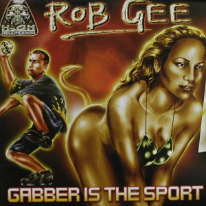 Rob GEE Gabber is the sport
