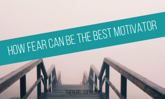 How Fear can be the Best Motivator