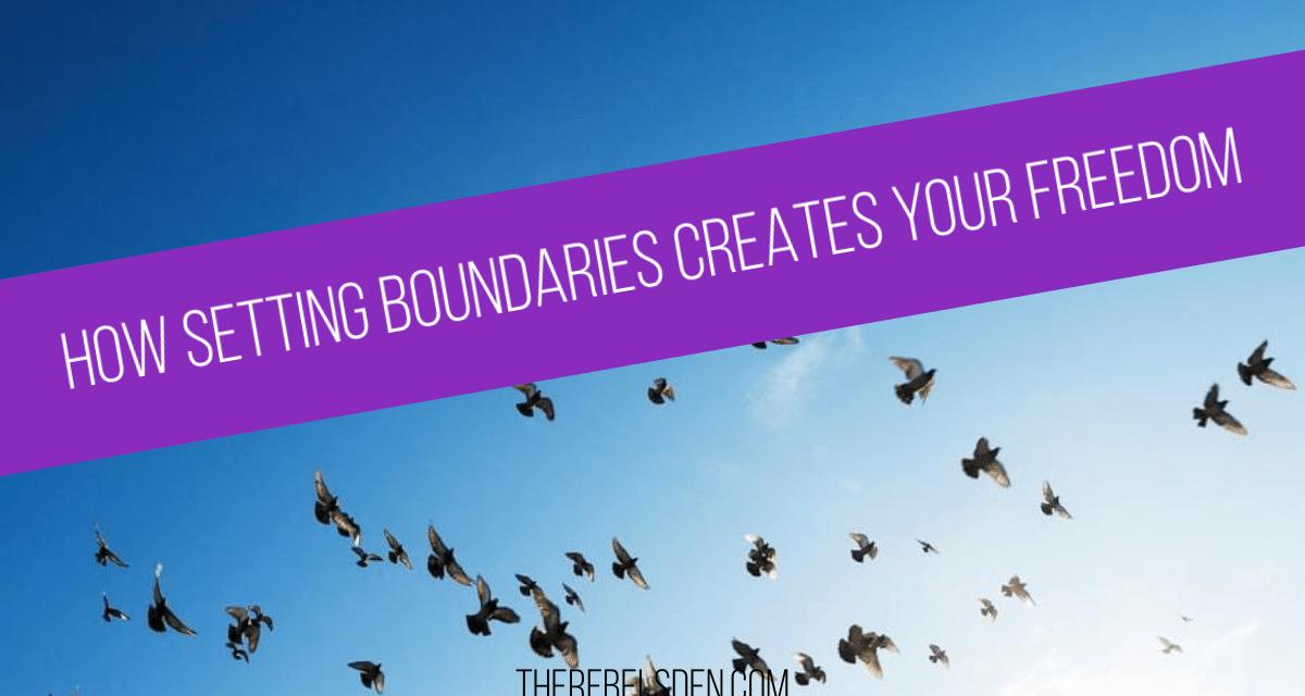 How Setting Boundaries Creates Your Freedom
