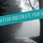 Crush fear and create your vision
