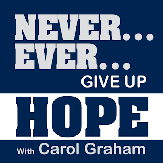 Never Give Up Hope – Interview with Carol Graham