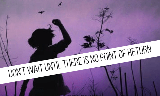 Don't wait until there is no point of return