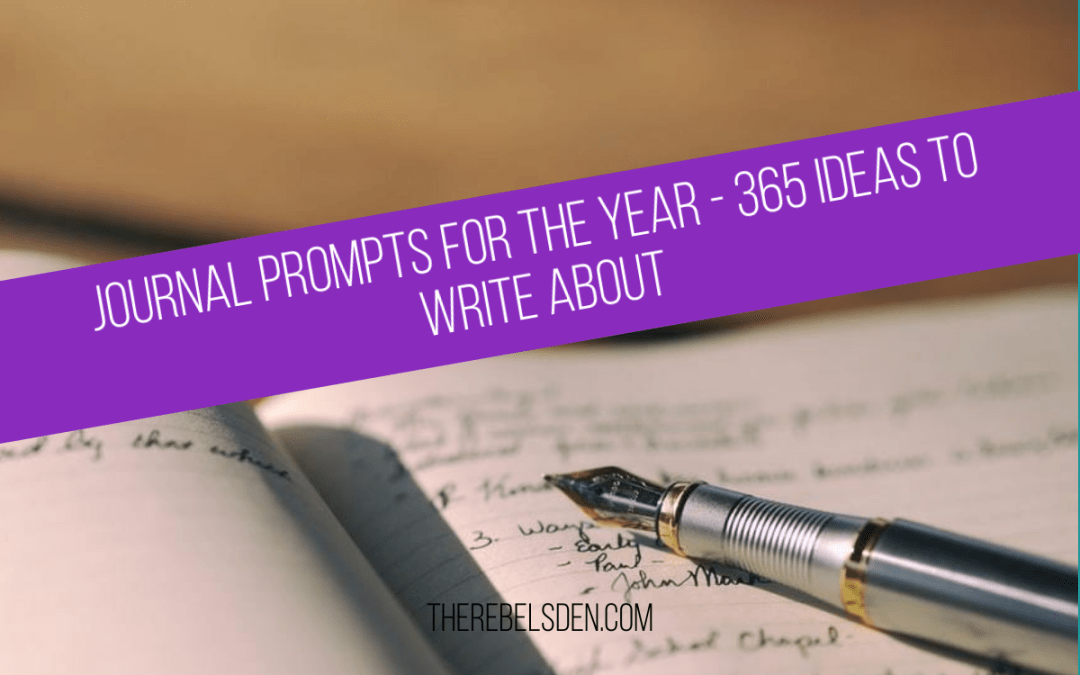 JOURNAL PROMPTS FOR THE YEAR - 365 IDEAS TO WRITE ABOUT