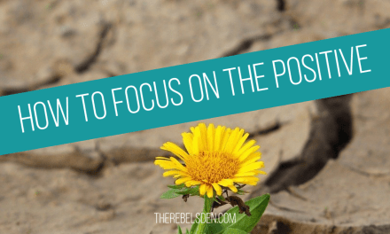 How to Focus on the positive