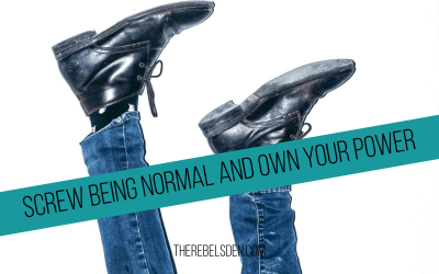 Screw being normal and own your power