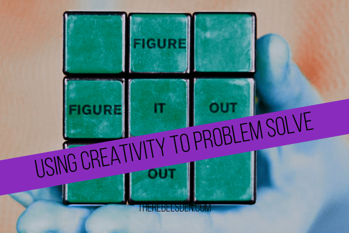 USING CREATIVITY TO PROBLEM SOLVE
