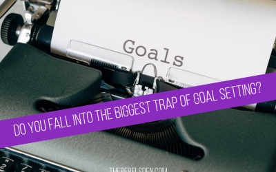 Do You Fall Into The Biggest Trap of Goal Setting?