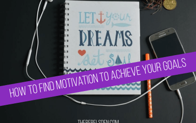How to Find Motivation to Achieve Your Goals