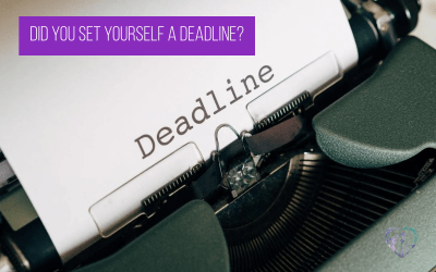 Did You Set Yourself A Deadline?