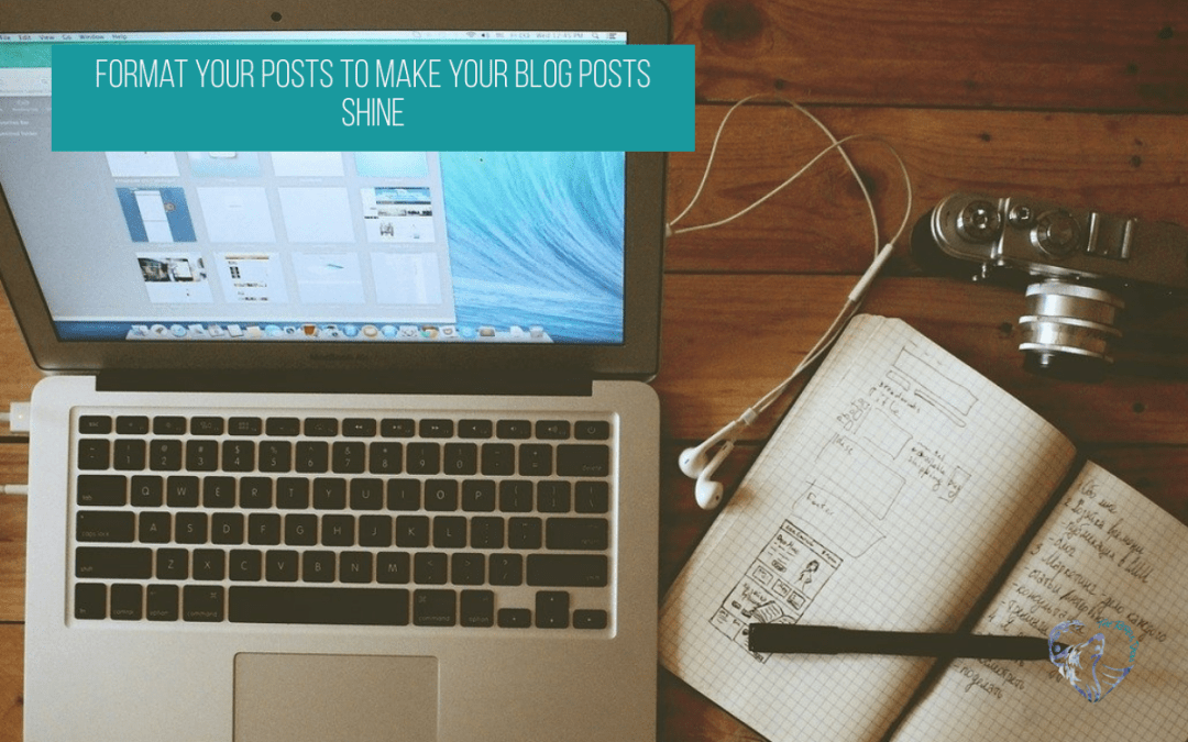 Format Your Posts to Make Your Blog Posts Shine