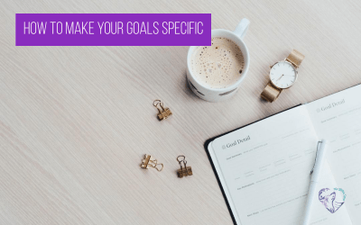 How To Make Your Goals Specific