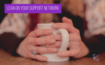 Lean On Your Support Network