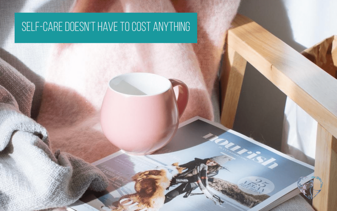 Self-Care Doesn't Have To Cost Anything