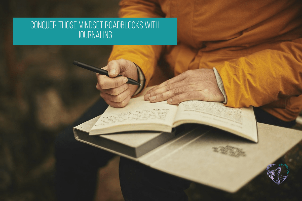 Conquer Those Mindset Roadblocks with Journaling