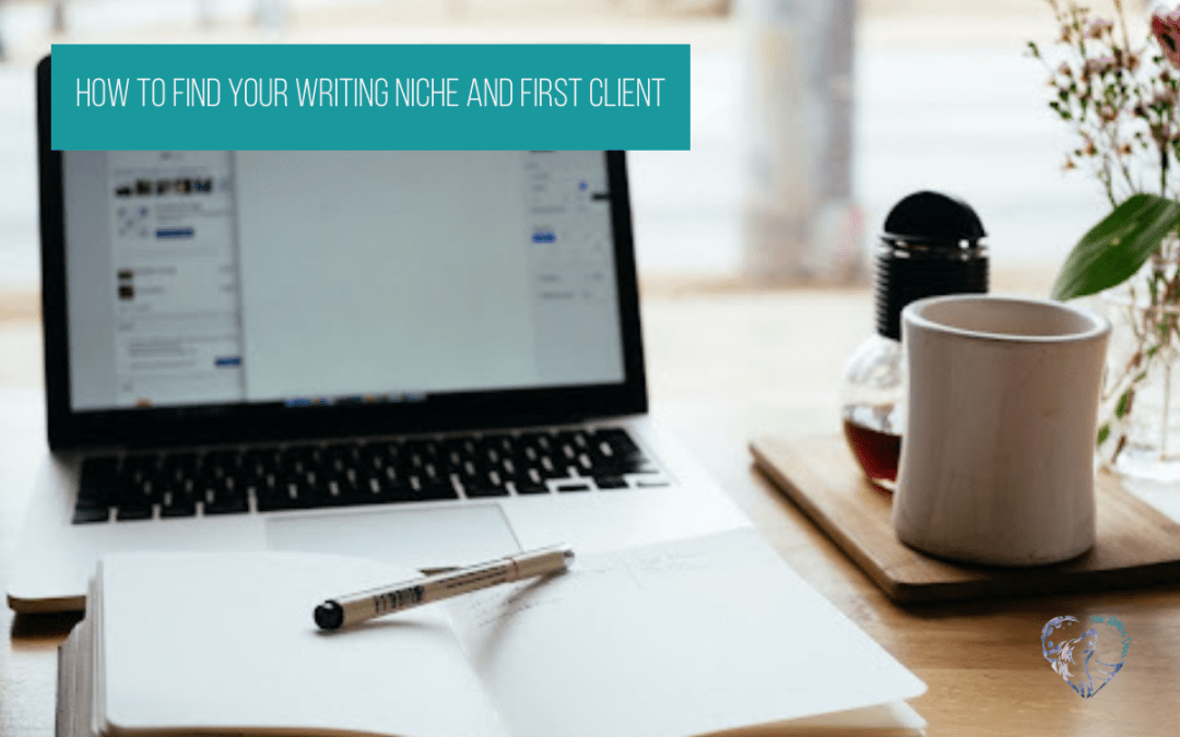 How To Find Your Writing Niche And First Client
