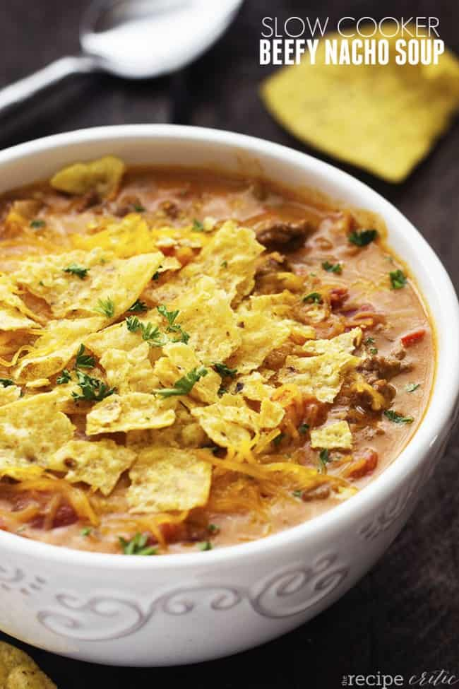 Slow Cooker Beefy Nacho Soup The Recipe Critic