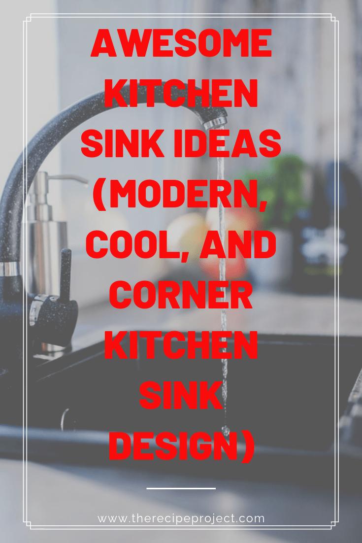 Awesome Kitchen Sink Ideas (Modern, Cool, and Corner Kitchen Sink Design)