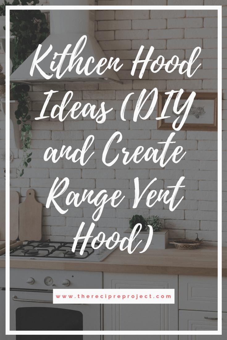 Kitchen Hood Ideas (DIY and Create Range Vent Hood)
