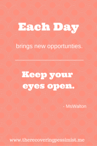 New opportunities each day.