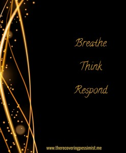 The Recovering Pessimist: Wisdom Wednesday #68--Breathe BEFORE you think. | www.therecoveringpessimist.me
