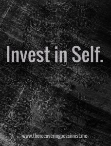 The Recovering Pessimist: Wisdom Wednesday #69--Don't expect others to invest in you if you haven't invested in yourself first. | www.therecoveringpessimist.me #recoveringpessimist #amwriting