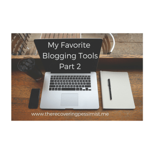 The Recovering Pessimist: My Favorite Blogging Tools Part 2 -- Later and Canva are included in this edition of my favorite blogging tools.   www.therecoveringpessimist.me #amwriting #recoveringpessimist #optimisticpessimist
