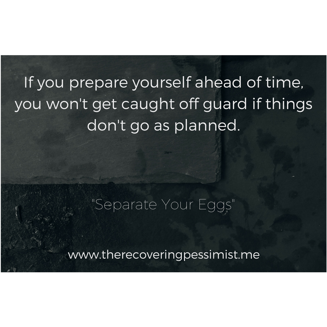 The Recovering Pessimist: Separate Your Eggs -- Even if you feel that you don't need it, having some eggs set aside will save you in a moment of panic. Trust me. | www.therecoveringpessimist.me #amwriting #recoveringpessimist #optimisticpessimist