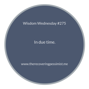 "The Recovering Pessimist | ""Wisdom Wednesday #275"" 
