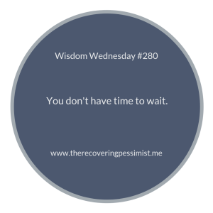 "The Recovering Pessimist | ""Wisdom Wednesday #280"" 