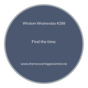 "The Recovering Pessimist | ""Wisdom Wednesday #288"" | www.therecoveringpessimist.me #amwriting #recoveringpessimist #optimisticpessimist #wisdomwednesday"