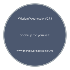 "The Recovering Pessimist | ""Wisdom Wednesday #293"" 