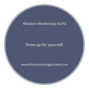"The Recovering Pessimist | ""Wisdom Wednesday #293"" | www.therecoveringpessimist.me #amwriting #recoveringpessimist #optimisticpessimist #wisdomwednesday"