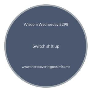 The Recovering Pessimist | Wisdom Wednesday #298 | www.therecoveringpessimist.me #amwriting #recoveringpessimist #optimisticpessimist #wisdomwednesday