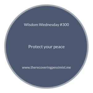The Recovering Pessimist | Wisdom Wednesday #300 | www.therecoveringpessimist.me #amwriting #recoveringpessimist #optimisticpessimist #wisdomwednesday