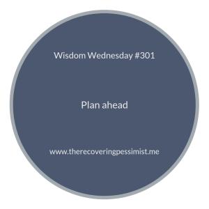 The Recovering Pessimist | Wisdom Wednesday #301 | www.therecoveringpessimist.me #amwriting #recoveringpessimist #optimisticpessimist #wisdomwednesday