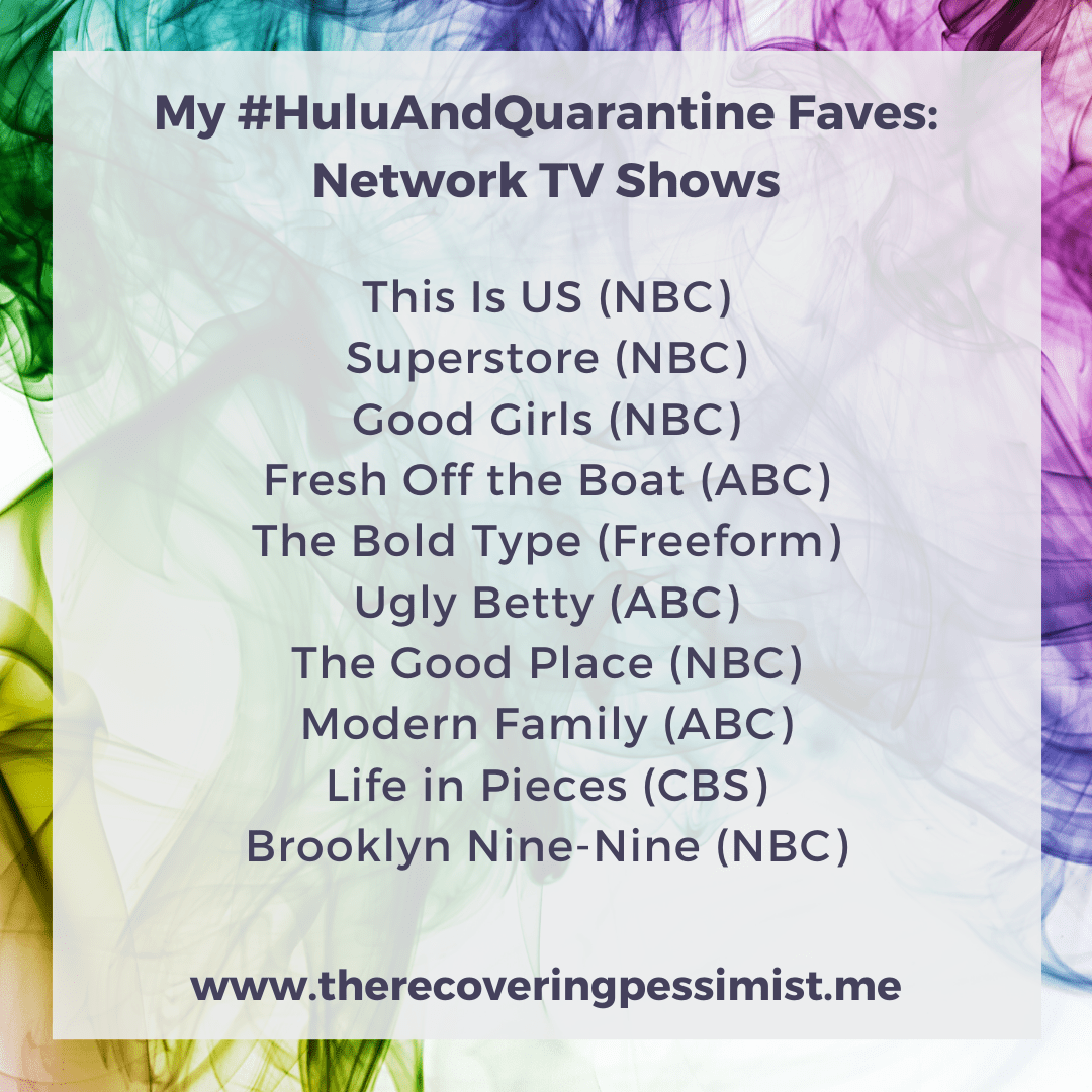 The Recovering Pessimist | My #HuluAndQuarantineFaves | www.therecoveringpessimist.me | #amwriting #recoveringpessimist #optimisticpessimist #hulu