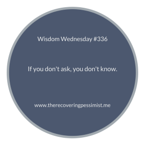 The Recovering Pessimist | Wisdom Wednesday #336 | www.therecoveringpessimist.me | #amwriting #recoveringpessimist #optimisticpessimist #wisdomwednesday