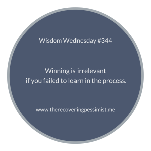 The Recovering Pessimist | Wisdom Wednesday #344 | www.therecoveringpessimist.me | #amwriting #recoveringpessimist #optimisticpessimist #wisdomwednesday