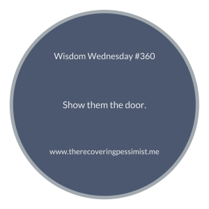 The Recovering Pessimist | Wisdom Wednesday #360 | www.therecoveringpessimist.me | #amwriting #recoveringpessimist #optimisticpessimist #wisdomwednesday