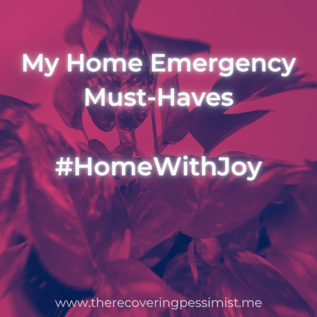 The Recovering Pessimist | My Home Emergency Must-Haves | www.therecoveringpessimist.me | #amwriting #recoveringpessimist #optimisticpessimist #HomeWithJoy #HomeDepot #Lowes #Target #Homeowner #Homeownership #AtJoysHouse #HomeWithJoyFaves #WelcomeHome #homedecor #HomeMaintenance #Pinterest