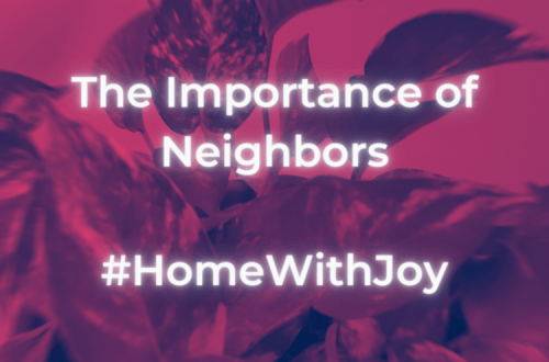 The Recovering Pessimist | The Importance of Neighbors #HomeWithJoy | www.therecoveringpessimist.me | #amwriting #recoveringpessimist #optimisticpessimist #HomeWithJoy #HomeDepot #Lowes #Target #Homeowner #Homeownership #AtJoysHouse #HomeWithJoyFaves #WelcomeHome #homedecor #HomeMaintenance #Pinterest