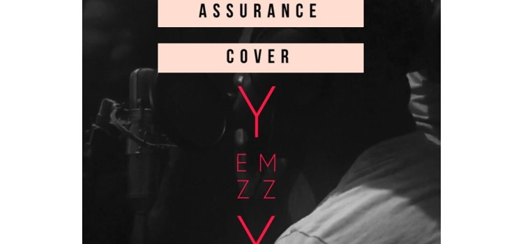 [New Music] Assurance cover – YEMZZY