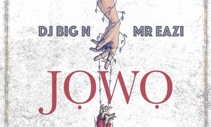 [New Music] DJ Big N Ft. Mr Eazi – Jowo
