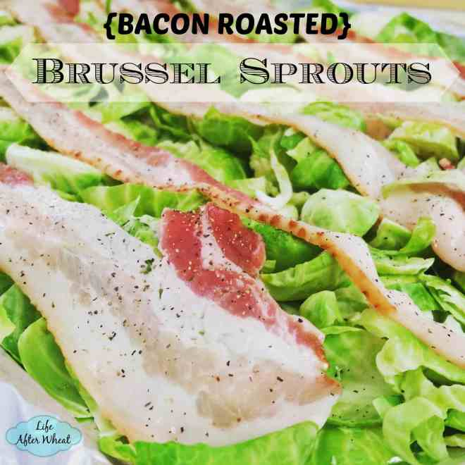 Bacon Roasted Brussel Sprouts