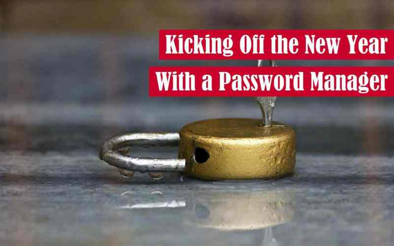 Kicking off the New Year with a Password Manager Featured Image
