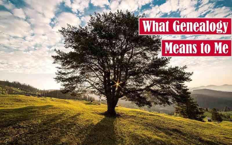 What Genealogy Means to Me Free Featured Image